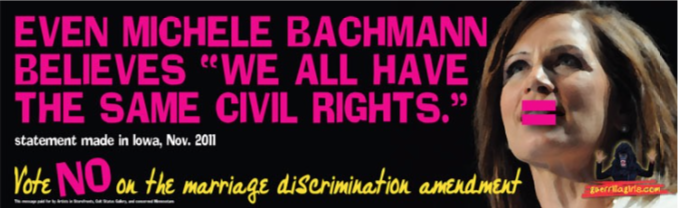 "Even Michele Bachmann Believes ""We All Have the Same Civil Rights""2012(Billboard project)"